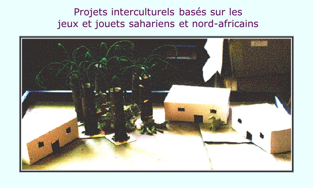 Projets interculturels basés sur les jeux et jouets sahariens et nord-africains