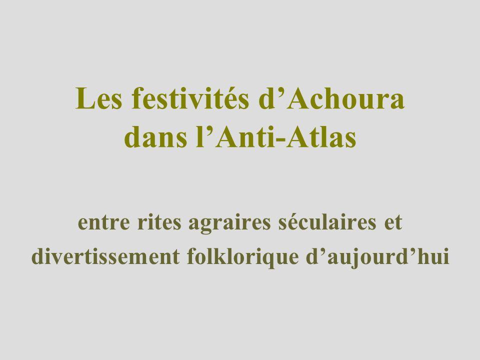 Les festivités dAchoura dans lAnti-Atlas entre rites agraires séculaires et divertissement folklorique daujourdhui