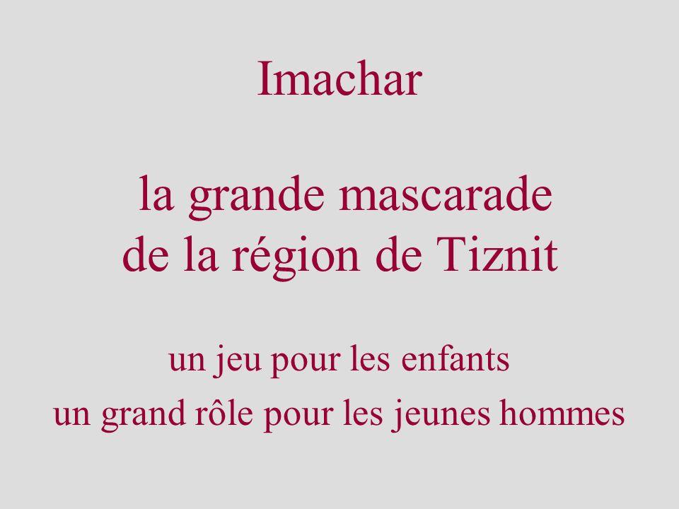 Imachar la grande mascarade de la région de Tiznit un jeu pour les enfants un grand rôle pour les jeunes hommes
