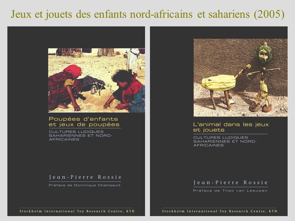 Jeux et jouets des enfants nord-africains et sahariens (2005)