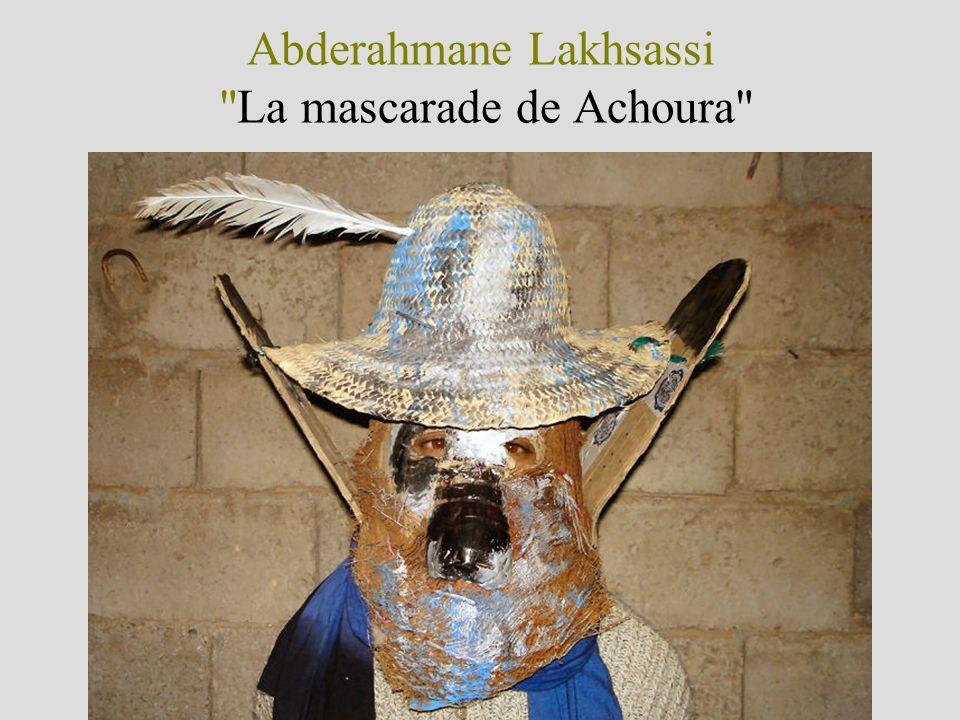 Abderahmane Lakhsassi La mascarade de Achoura