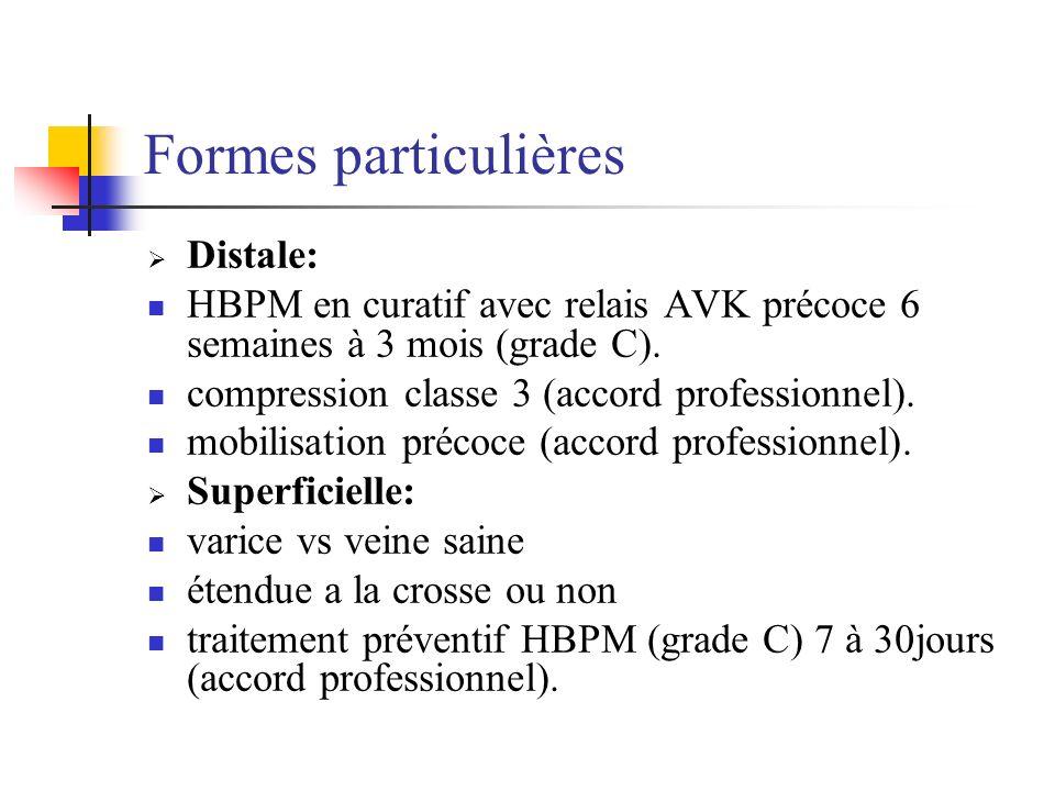 Formes particulières Distale: HBPM en curatif avec relais AVK précoce 6 semaines à 3 mois (grade C). compression classe 3 (accord professionnel). mobi
