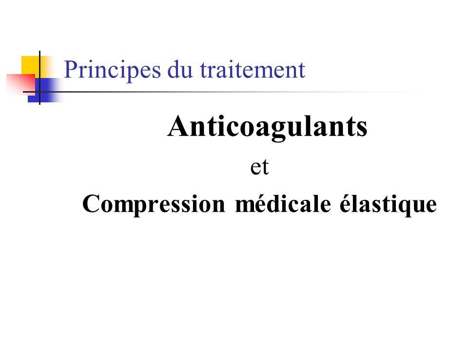 Principes du traitement Anticoagulants et Compression médicale élastique