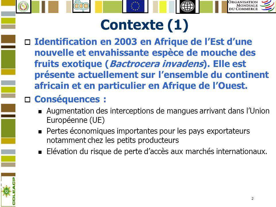 2 Contexte (1) o Identification en 2003 en Afrique de lEst dune nouvelle et envahissante espèce de mouche des fruits exotique (Bactrocera invadens). E