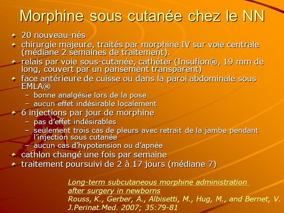 Morphine sous cutanée chez le NN 20 nouveau-nés chirurgie majeure, traités par morphine IV sur voie centrale (médiane 2 semaines de traitement). relai