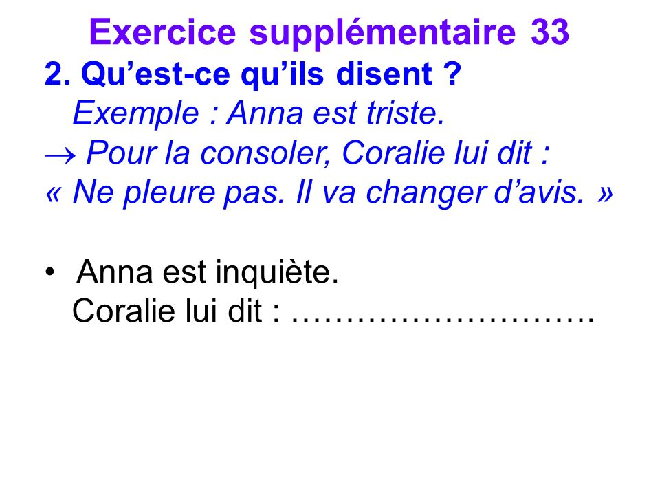 Exercice supplémentaire 33 3.Mes copains ont besoin dargent.
