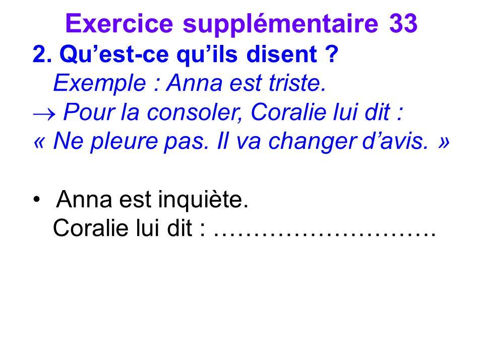 Exercice supplémentaire 33 2. Quest-ce quils disent .