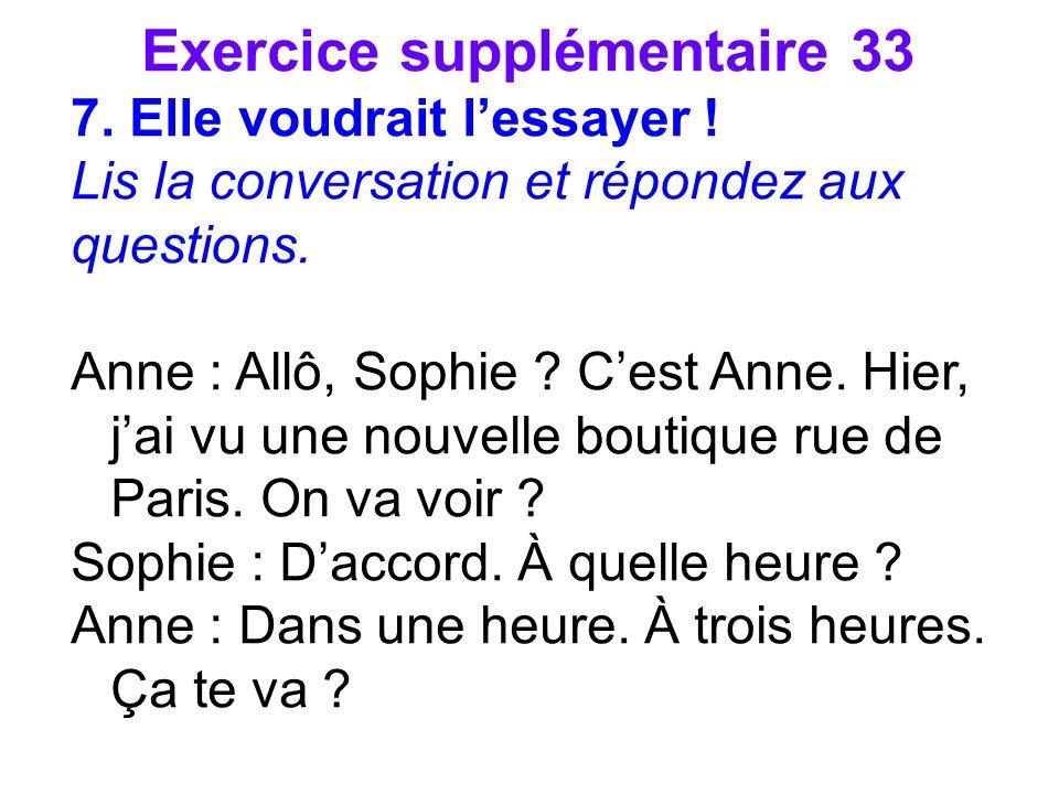 Exercice supplémentaire 33 7. Elle voudrait lessayer .