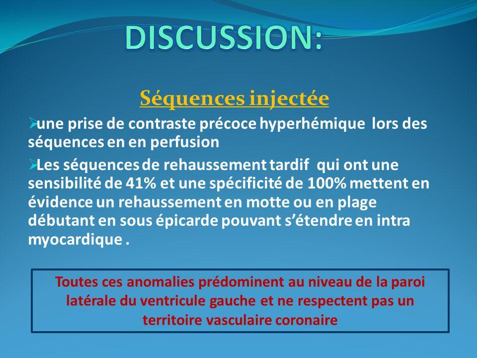 Séquences injectée une prise de contraste précoce hyperhémique lors des séquences en en perfusion Les séquences de rehaussement tardif qui ont une sen