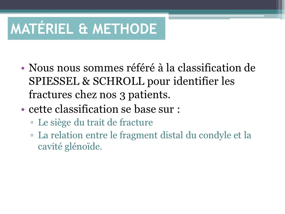 classification de SPIESSEL & SCHROLL Type I: fracture sous condylienne sans angulation, ni luxation.
