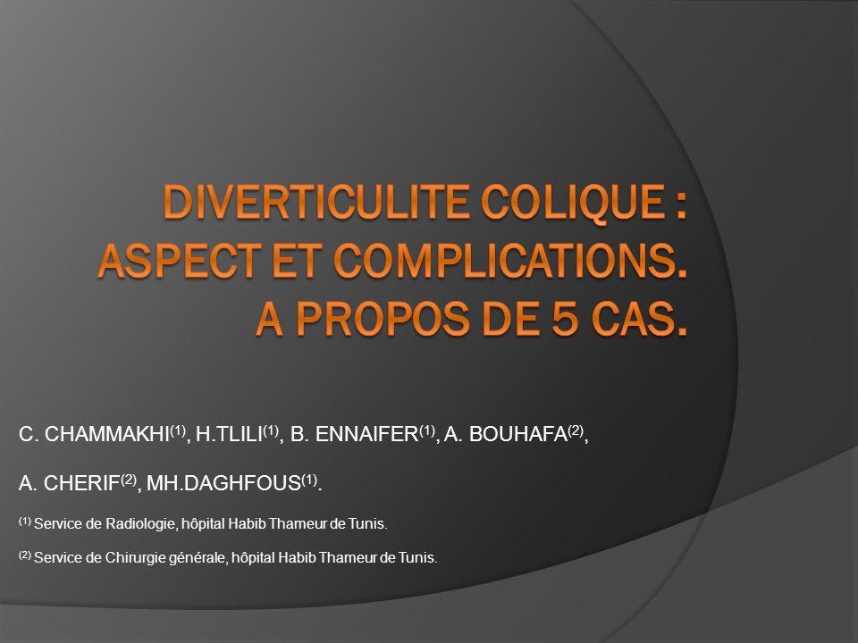 C. CHAMMAKHI (1), H.TLILI (1), B. ENNAIFER (1), A. BOUHAFA (2), A. CHERIF (2), MH.DAGHFOUS (1). (1) Service de Radiologie, hôpital Habib Thameur de Tu