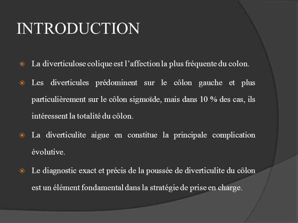 INTRODUCTION La diverticulose colique est laffection la plus fréquente du colon. Les diverticules prédominent sur le côlon gauche et plus particulière