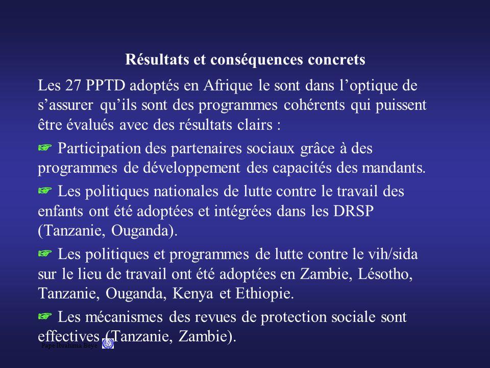 Pape Ibrahima Bèye Résultats et conséquences concrets Les 27 PPTD adoptés en Afrique le sont dans loptique de sassurer quils sont des programmes cohér