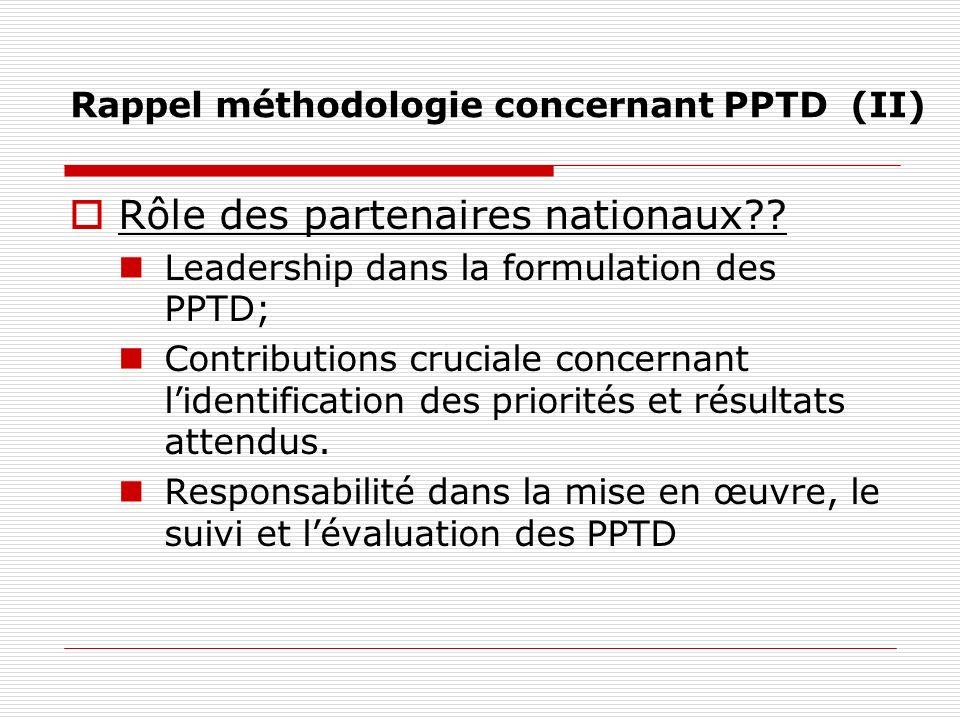 Rôle des partenaires nationaux?? Leadership dans la formulation des PPTD; Contributions cruciale concernant lidentification des priorités et résultats