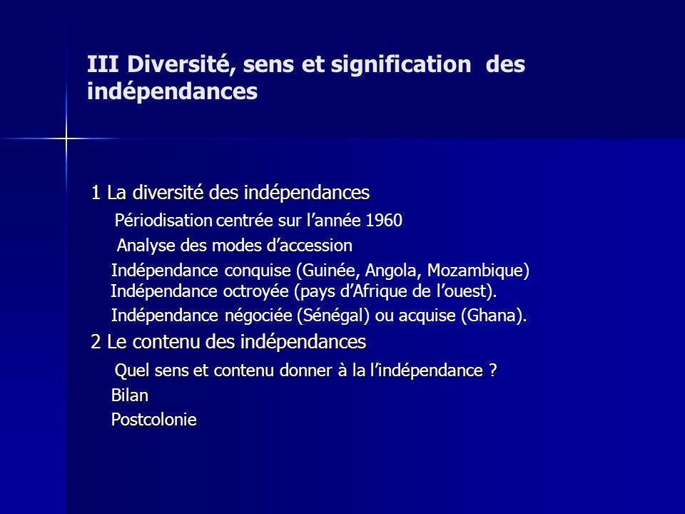 III Diversité, sens et signification des indépendances 1 La diversité des indépendances 1 La diversité des indépendances Périodisation centrée sur lan