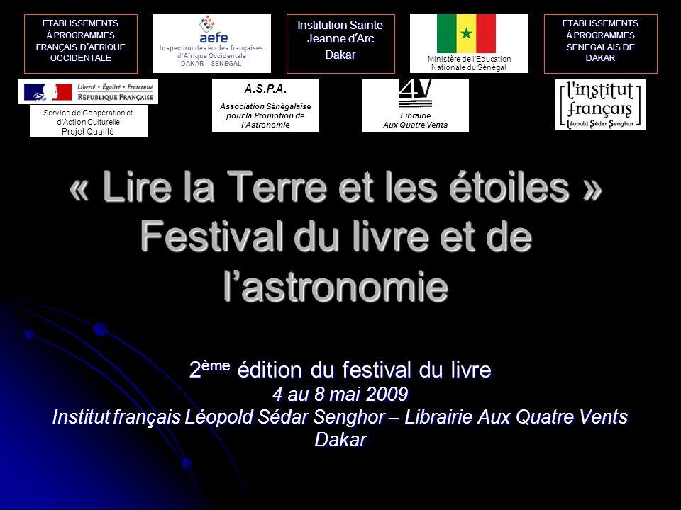 « Lire la Terre et les étoiles » Festival du livre et de lastronomie 2 ème édition du festival du livre 4 au 8 mai 2009 Institut français Léopold Séda