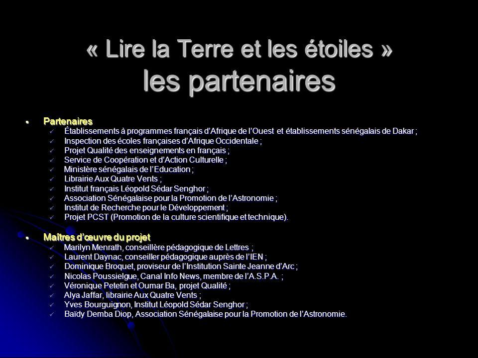 « Lire la Terre et les étoiles » les partenaires Partenaires Partenaires Établissements à programmes français dAfrique de lOuest et établissements sén