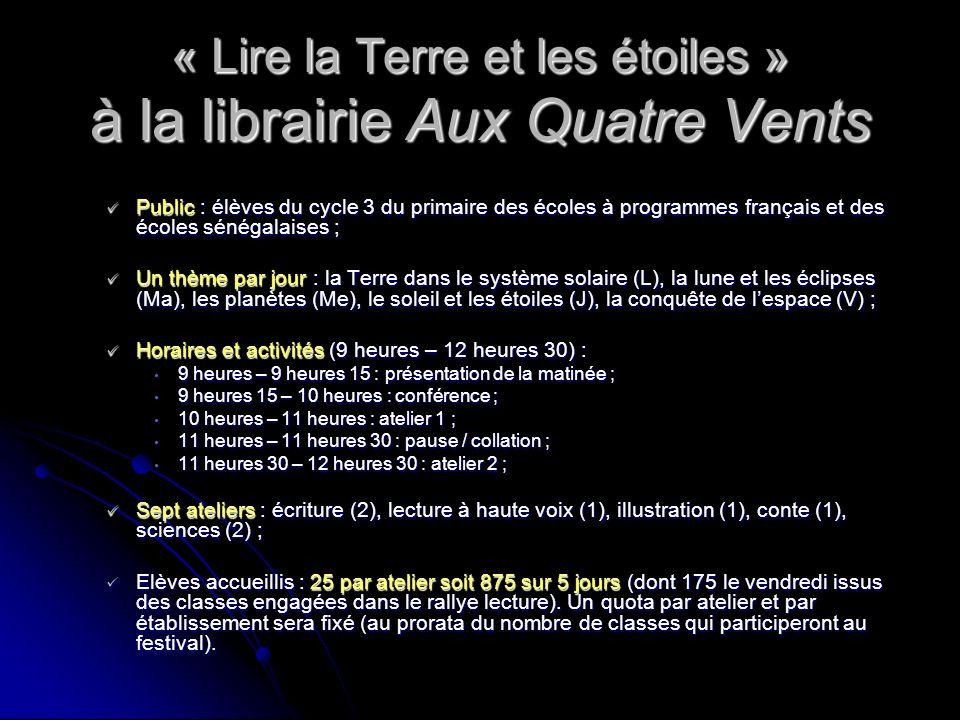 « Lire la Terre et les étoiles » à la librairie Aux Quatre Vents Public : élèves du cycle 3 du primaire des écoles à programmes français et des écoles