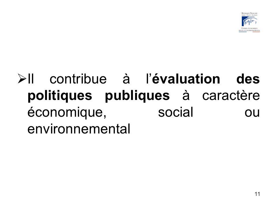 11 Il contribue à lévaluation des politiques publiques à caractère économique, social ou environnemental
