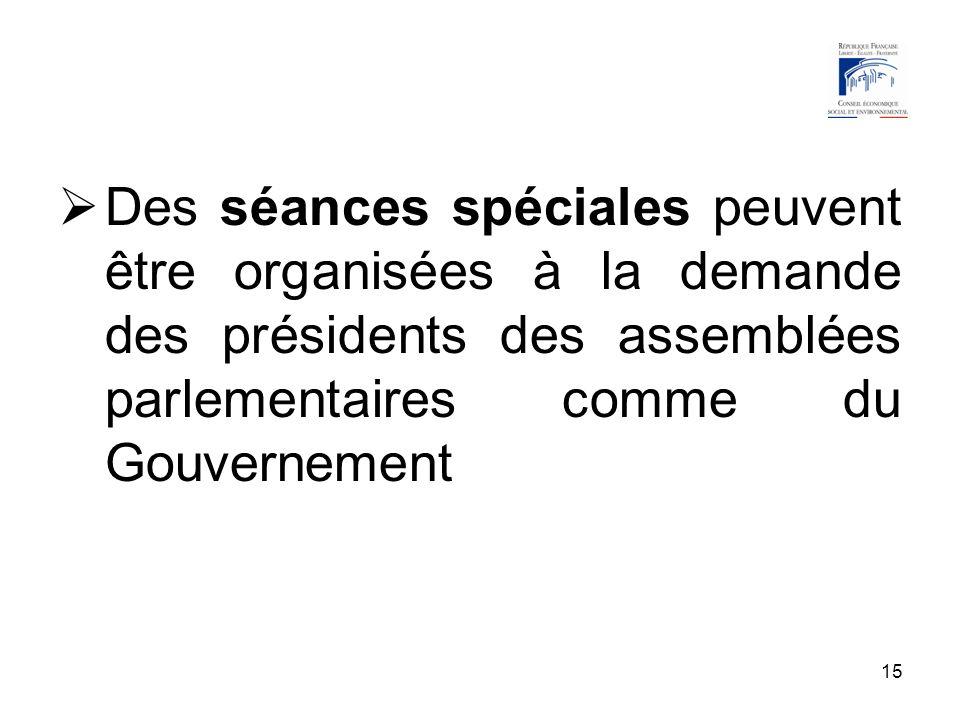 15 Des séances spéciales peuvent être organisées à la demande des présidents des assemblées parlementaires comme du Gouvernement