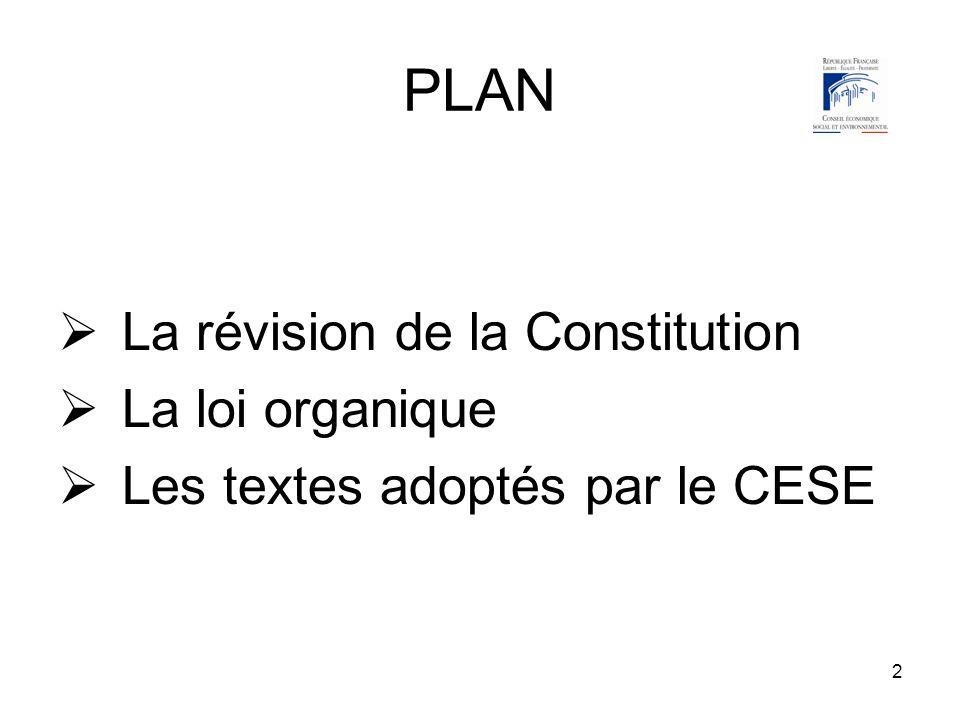 2 PLAN La révision de la Constitution La loi organique Les textes adoptés par le CESE