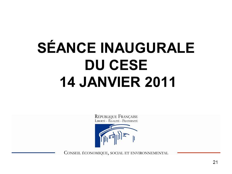 21 SÉANCE INAUGURALE DU CESE 14 JANVIER 2011