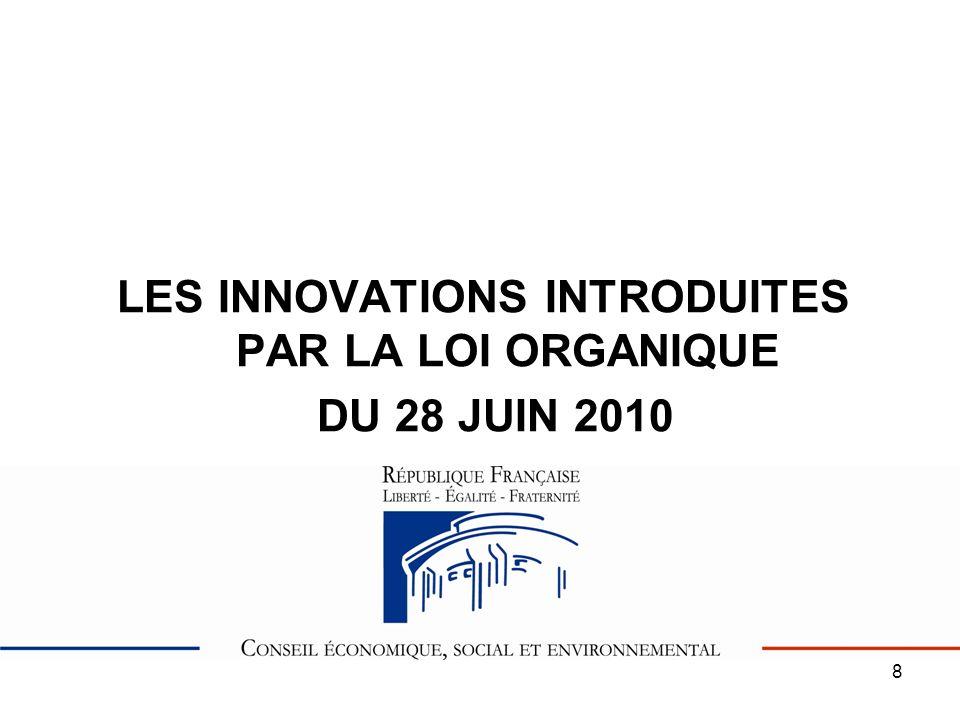 8 LES INNOVATIONS INTRODUITES PAR LA LOI ORGANIQUE DU 28 JUIN 2010