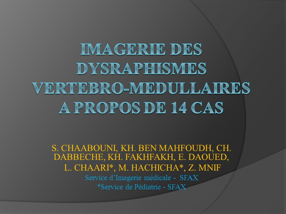 INTRODUCTION Le dysraphisme vertébro-médullaire est un groupe hétérogène d anomalie spinale ayant en commun la fermeture incomplète sur la ligne médiane du mésenchyme, de l os et du tissu nerveux.