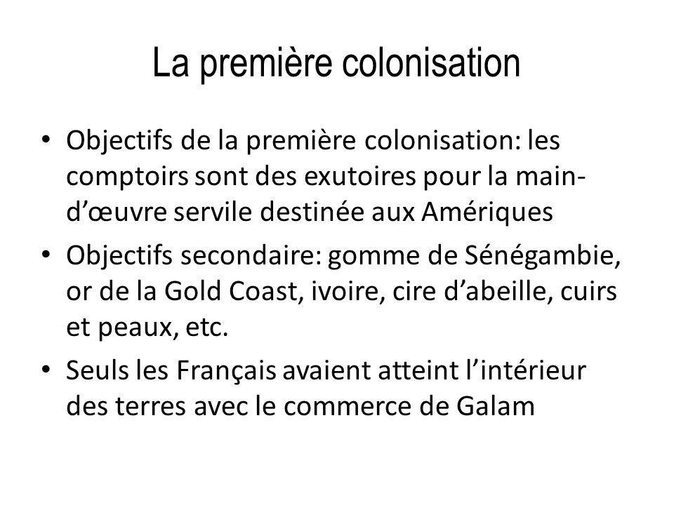 La première colonisation Les Anglais étaient actifs en Gambie Les Portugais avaient des forts à Cacheu et Bissau Loccupation de lintérieur des terres nétait pas nécessaire (main-dœuvre servile)