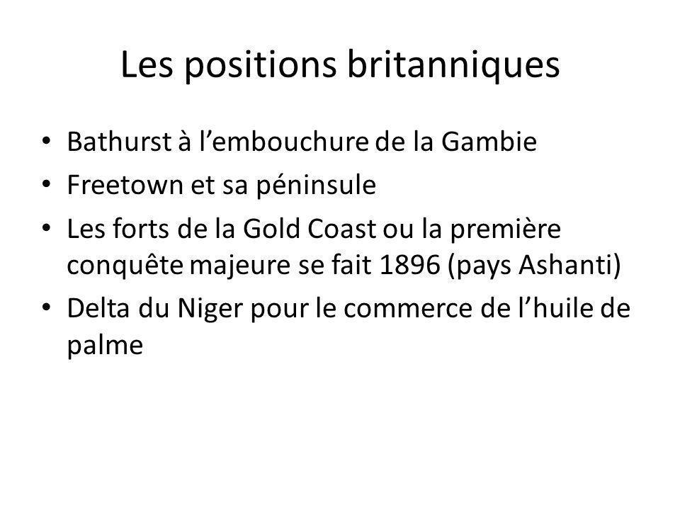 Les positions françaises Colonie du Sénégal à Saint-Louis et les postes fortifiés du fleuve comme Podor Gorée au large du cap vert Albreda en Gambie La région de Boké en Guinée Assini, Grand Bassam et Dabou en Côte dIvoire