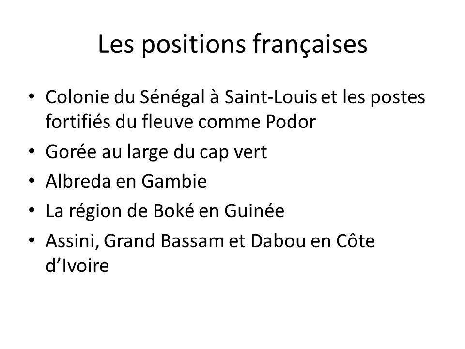 Les positions françaises Colonie du Sénégal à Saint-Louis et les postes fortifiés du fleuve comme Podor Gorée au large du cap vert Albreda en Gambie L