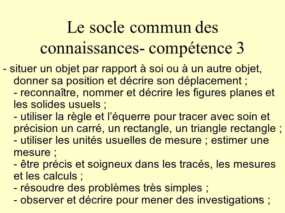 14 Le socle commun des connaissances- compétence 3 - situer un objet par rapport à soi ou à un autre objet, donner sa position et décrire son déplacem