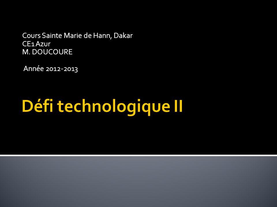 Cours Sainte Marie de Hann, Dakar CE1 Azur M. DOUCOURE Année 2012-2013