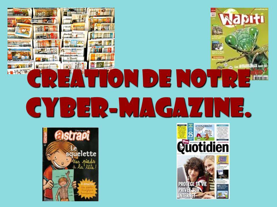 CREATION DE NOTRE CYBER-MAGAZINE.
