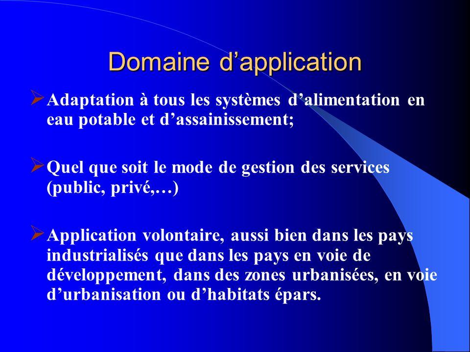 Domaine dapplication Adaptation à tous les systèmes dalimentation en eau potable et dassainissement; Quel que soit le mode de gestion des services (pu