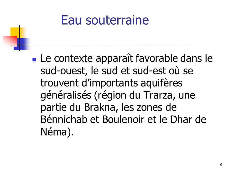 3 Le contexte apparaît favorable dans le sud-ouest, le sud et sud-est où se trouvent dimportants aquifères généralisés (région du Trarza, une partie d