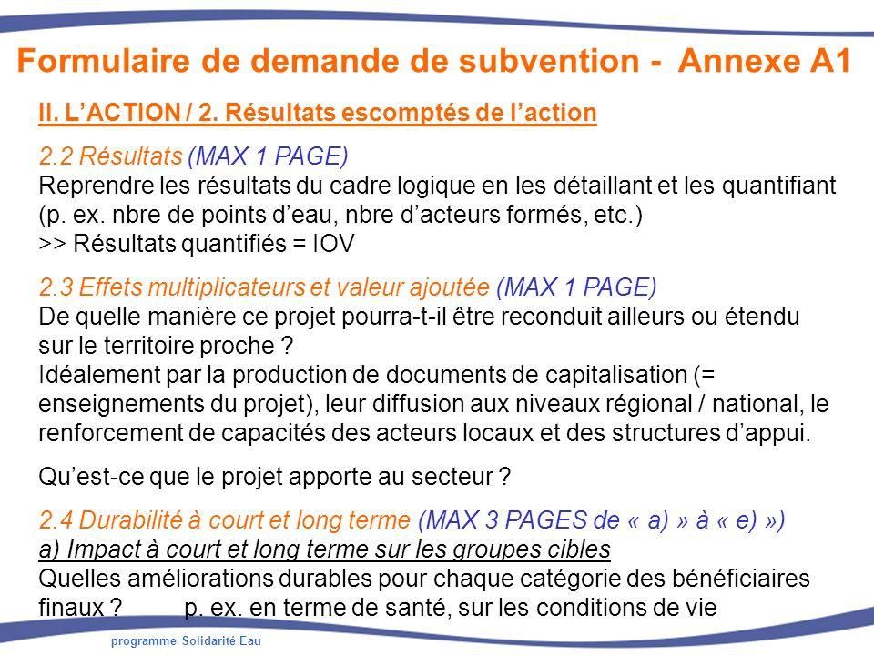programme Solidarité Eau II. LACTION / 2. Résultats escomptés de laction 2.2 Résultats (MAX 1 PAGE) Reprendre les résultats du cadre logique en les dé