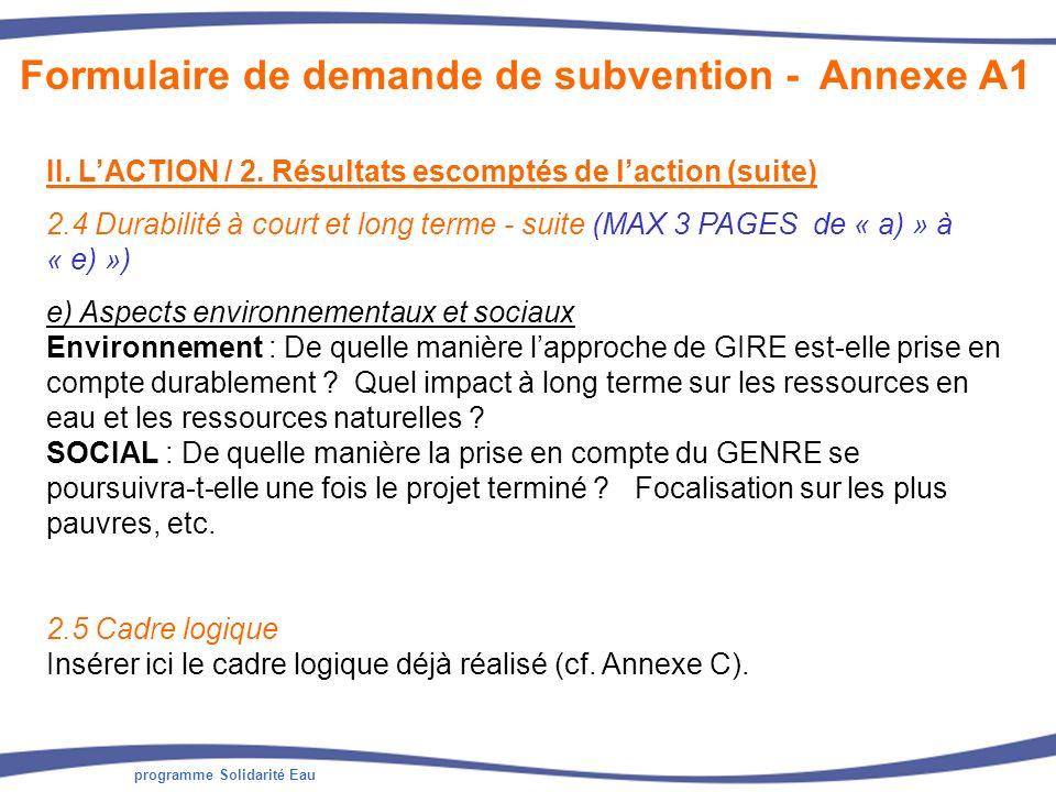 programme Solidarité Eau II. LACTION / 2. Résultats escomptés de laction (suite) 2.4 Durabilité à court et long terme - suite (MAX 3 PAGES de « a) » à