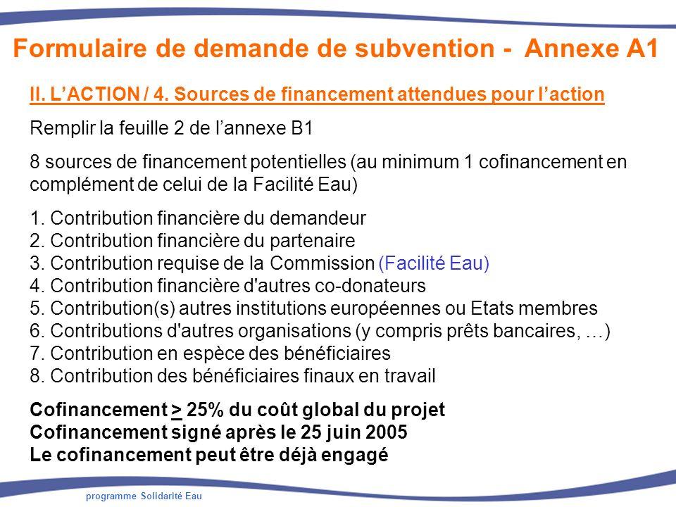 programme Solidarité Eau II. LACTION / 4. Sources de financement attendues pour laction Remplir la feuille 2 de lannexe B1 8 sources de financement po