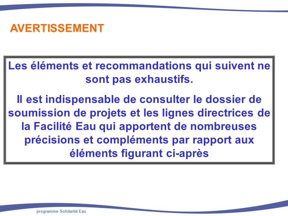 programme Solidarité Eau AVERTISSEMENT Les éléments et recommandations qui suivent ne sont pas exhaustifs.