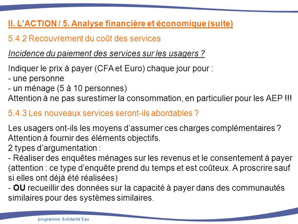 programme Solidarité Eau II. LACTION / 5. Analyse financière et économique (suite) 5.4.2 Recouvrement du coût des services Incidence du paiement des s