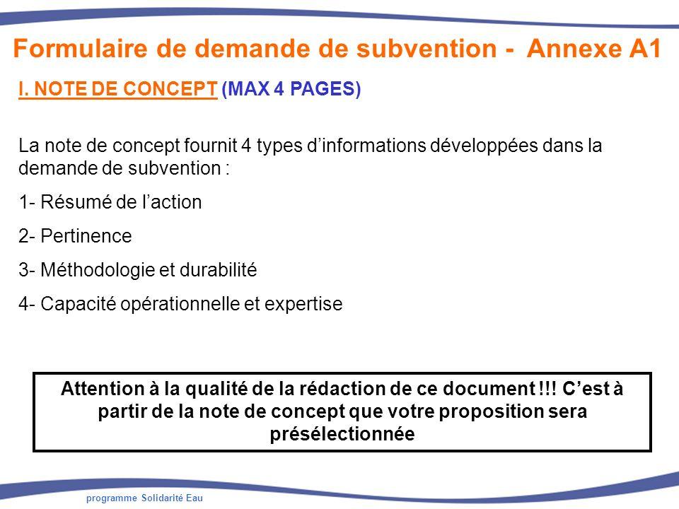programme Solidarité Eau Formulaire de demande de subvention - Annexe A1 I. NOTE DE CONCEPT (MAX 4 PAGES) La note de concept fournit 4 types dinformat