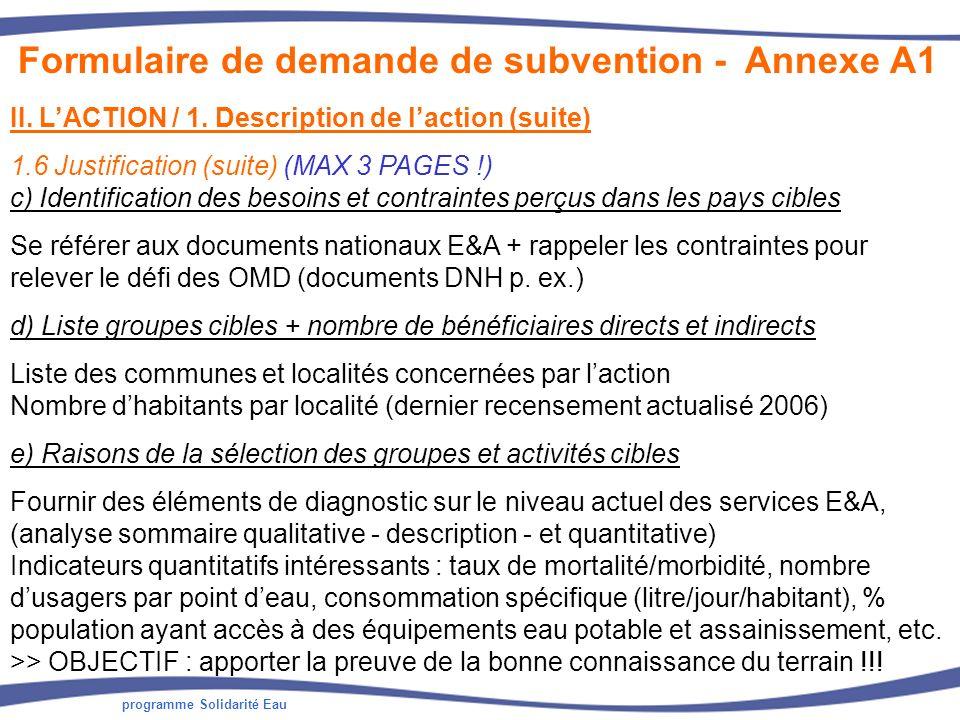 programme Solidarité Eau II. LACTION / 1. Description de laction (suite) 1.6 Justification (suite) (MAX 3 PAGES !) c) Identification des besoins et co