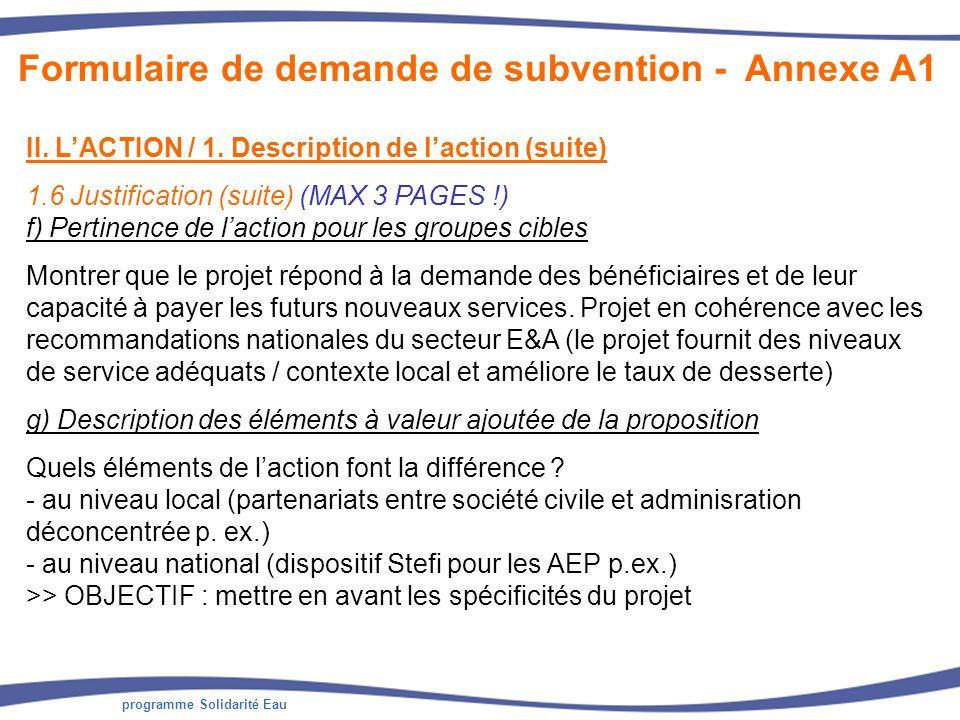 programme Solidarité Eau II. LACTION / 1. Description de laction (suite) 1.6 Justification (suite) (MAX 3 PAGES !) f) Pertinence de laction pour les g