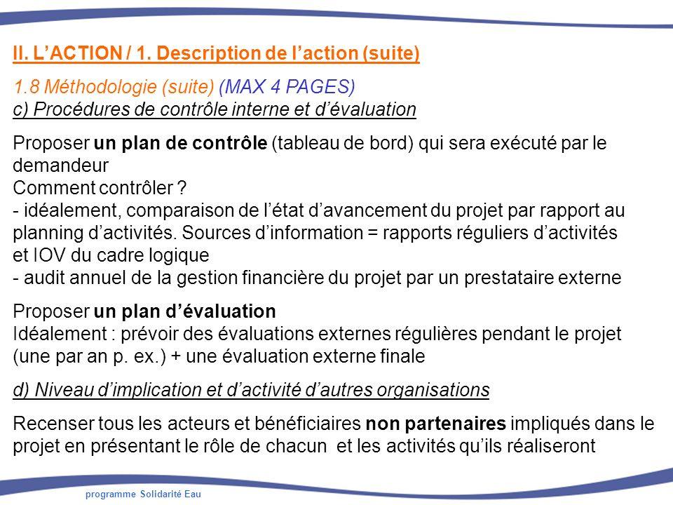 programme Solidarité Eau II. LACTION / 1. Description de laction (suite) 1.8 Méthodologie (suite) (MAX 4 PAGES) c) Procédures de contrôle interne et d