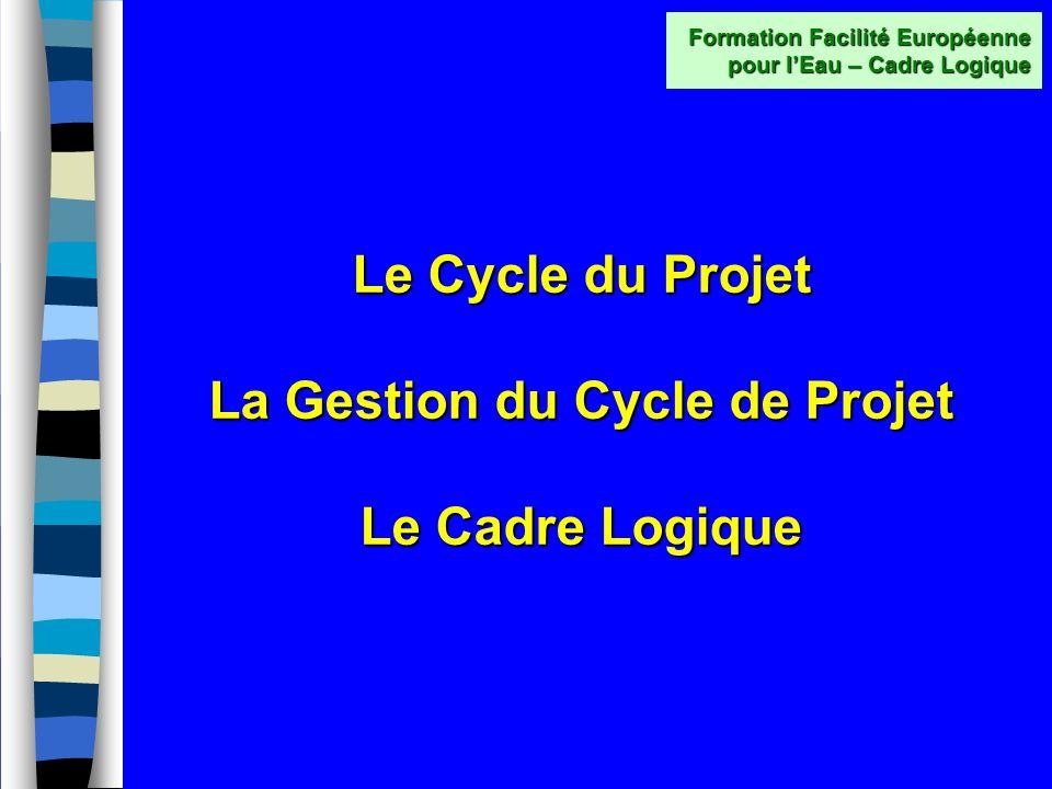 Formation à destination des porteurs de projets souhaitant déposer une demande de financement auprès de la Facilité Européenne pour lEau Le Cadre Logi