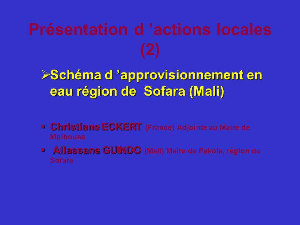 Présentation d actions locales (2) Schéma d approvisionnement en eau région de Sofara (Mali) Schéma d approvisionnement en eau région de Sofara (Mali)