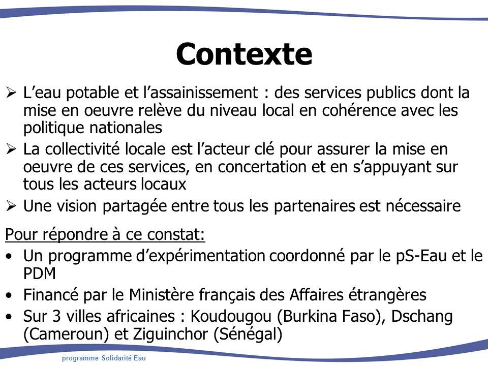 programme Solidarité Eau Contexte Leau potable et lassainissement : des services publics dont la mise en oeuvre relève du niveau local en cohérence av