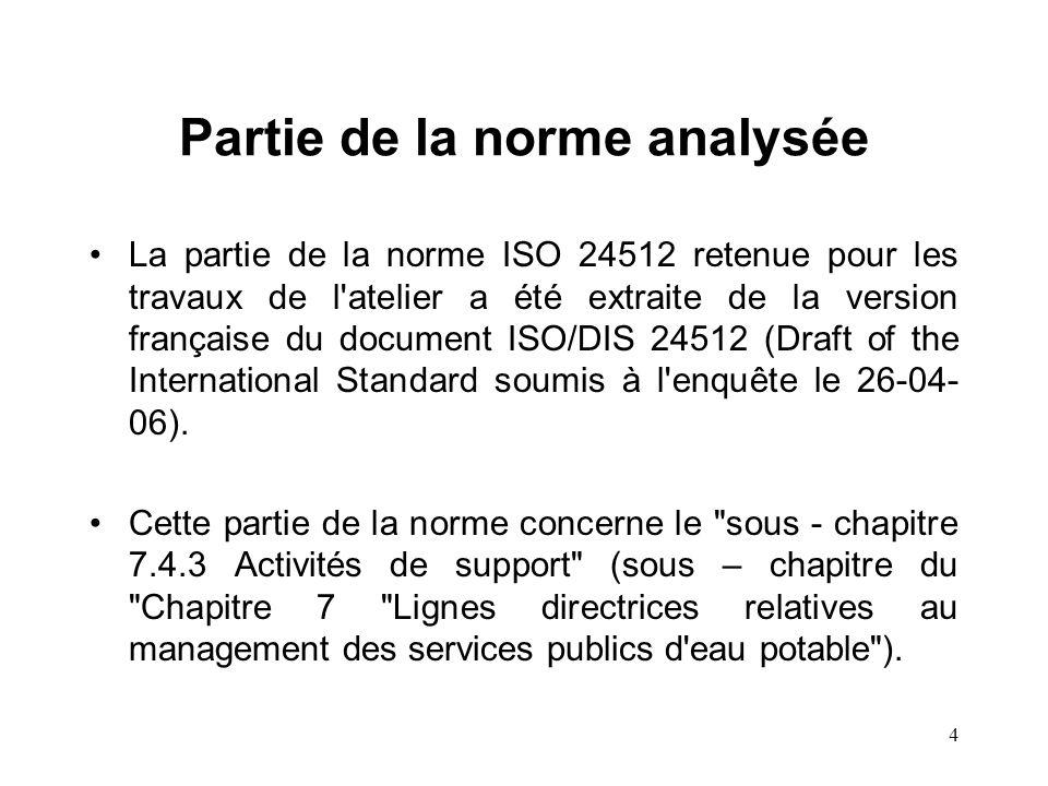 4 Partie de la norme analysée La partie de la norme ISO 24512 retenue pour les travaux de l atelier a été extraite de la version française du document ISO/DIS 24512 (Draft of the International Standard soumis à l enquête le 26-04- 06).