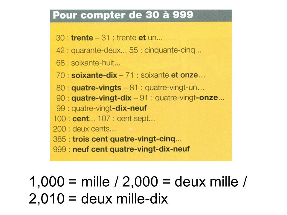 1,000 = mille / 2,000 = deux mille / 2,010 = deux mille-dix